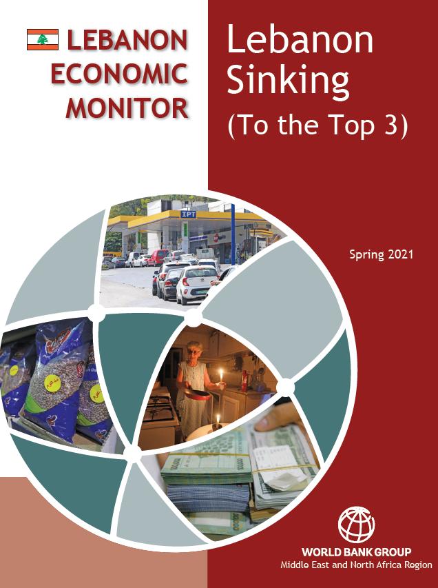 Lebanon Economic Monitor, Spring 2021: Lebanon Sinking (to the Top 3)