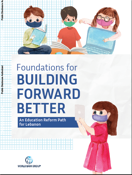Education under Threat: Urgent Call for Reform to Address Lebanon's Declining Education Outcomes and Build Forward Better