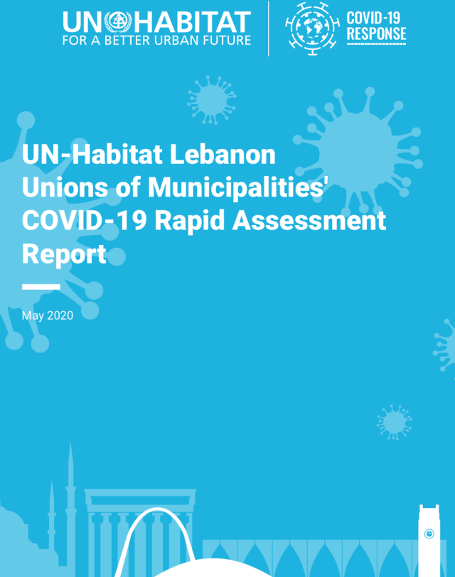 UN-Habitat Lebanon Unions of Municipalities' COVID-19 Rapid Assessment Report